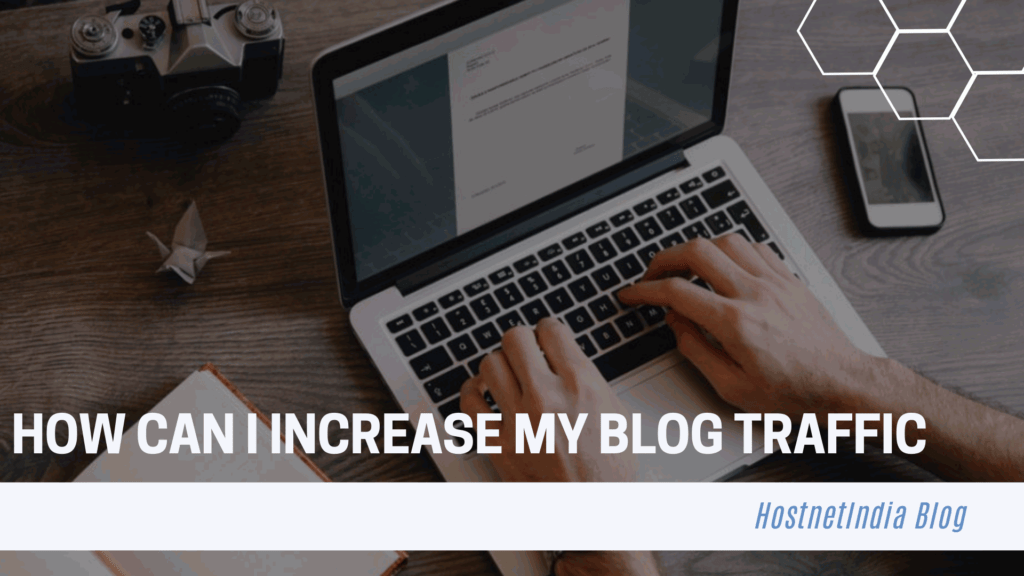 How Can I Increase My Blog Traffic