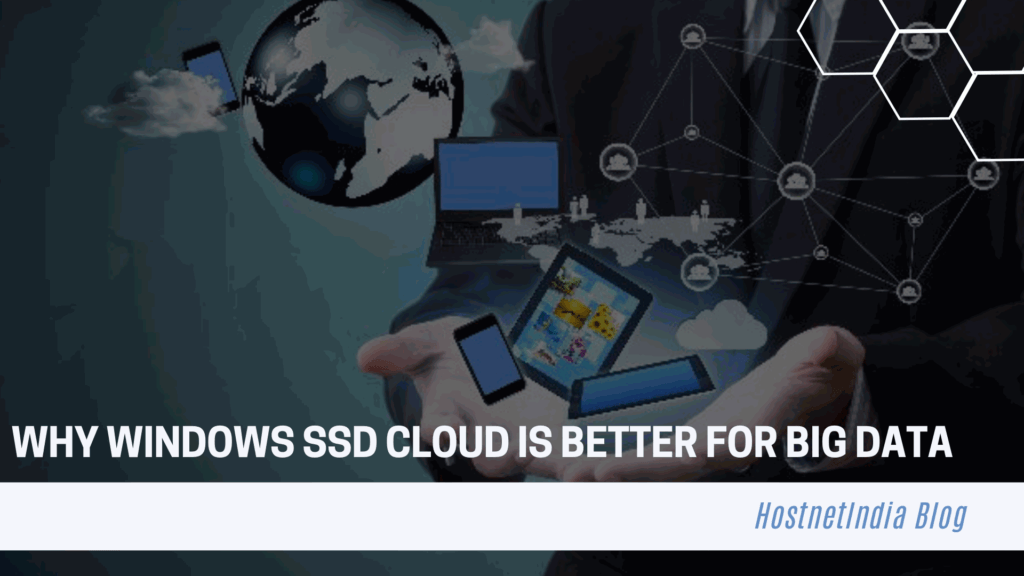 Why Windows SSD Cloud Is Better For Big Data