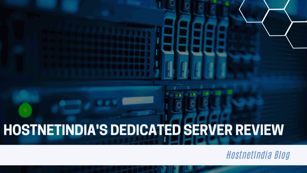 Hostnetindia's Dedicated Server Review