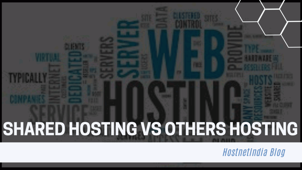 Shared Hosting Vs Others Hosting