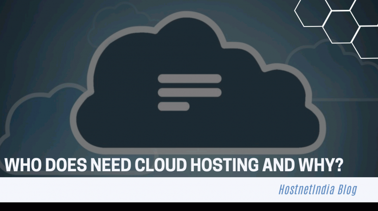 Who Does Need Cloud Hosting and WHY?