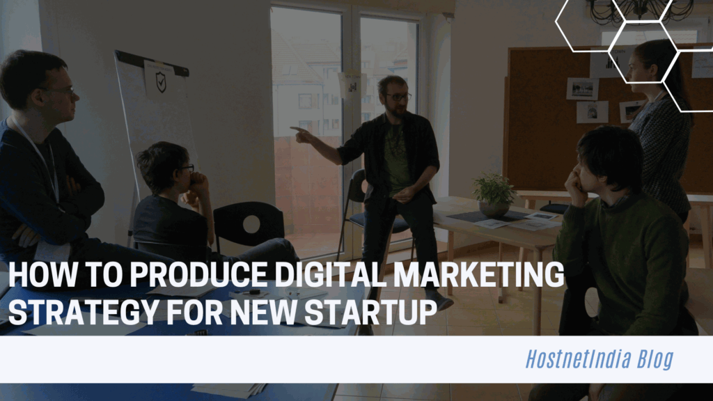 How to Produce Digital Marketing Strategy for New Startup