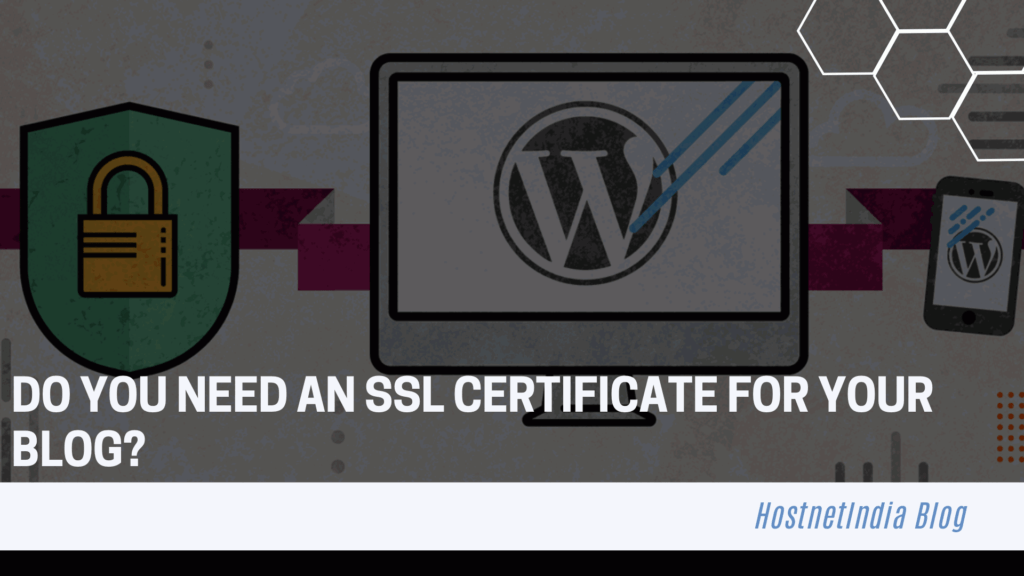 Do You Need an SSL Certificate for Your Blog?