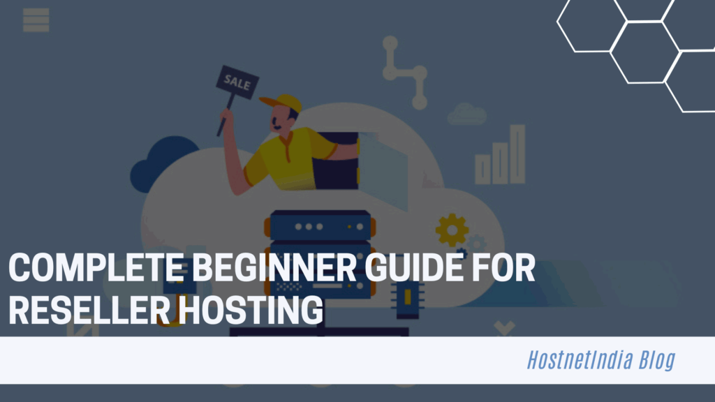 Complete Beginner Guide For Reseller Hosting