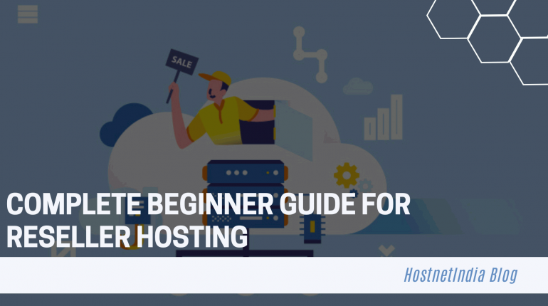Complete Beginner Guide For Reseller Hosting