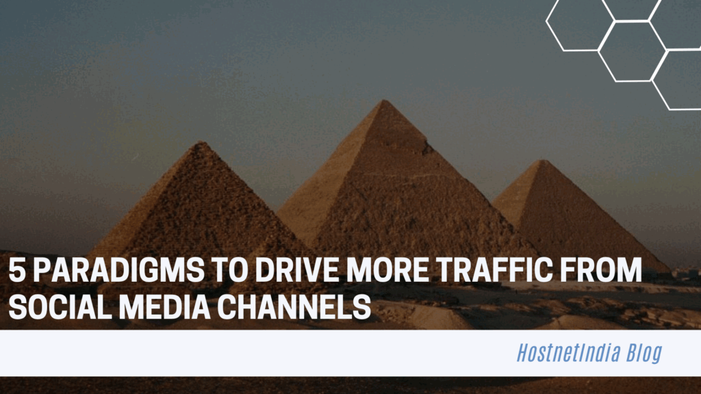 5 Paradigms to Drive More Traffic from Social Media Channels