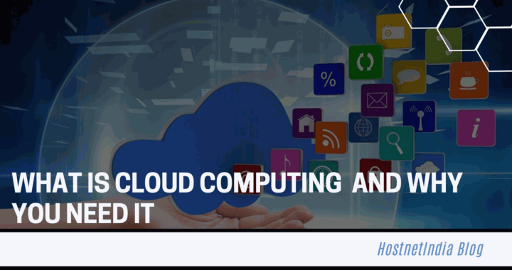 What is Cloud Computing And why you need it