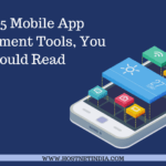 Top 15 Mobile App Development Tools, You Should Read NOW