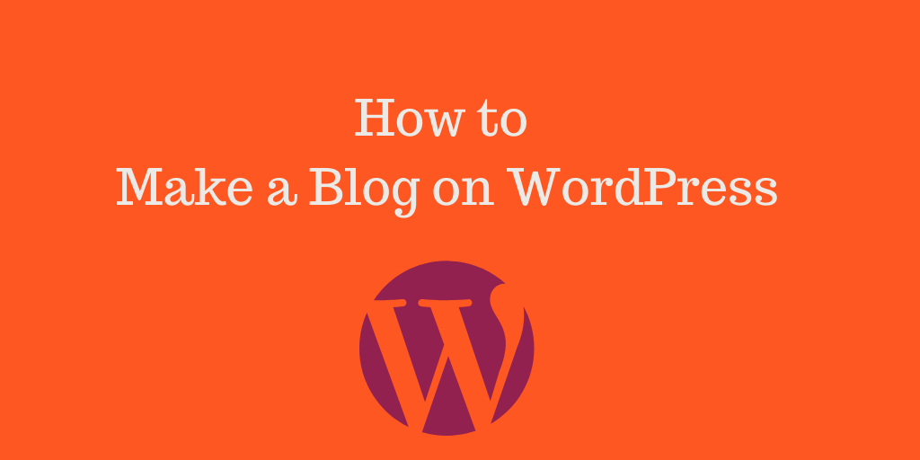 How to Make a Blog on WordPress