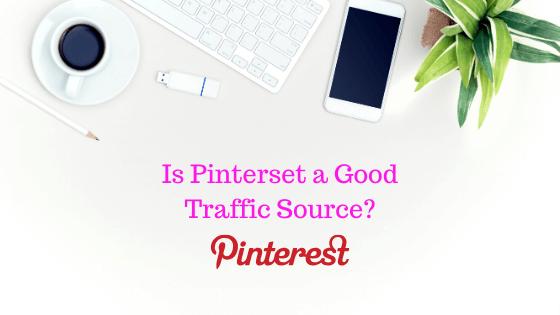Is Pinterset a Good Traffic Source?