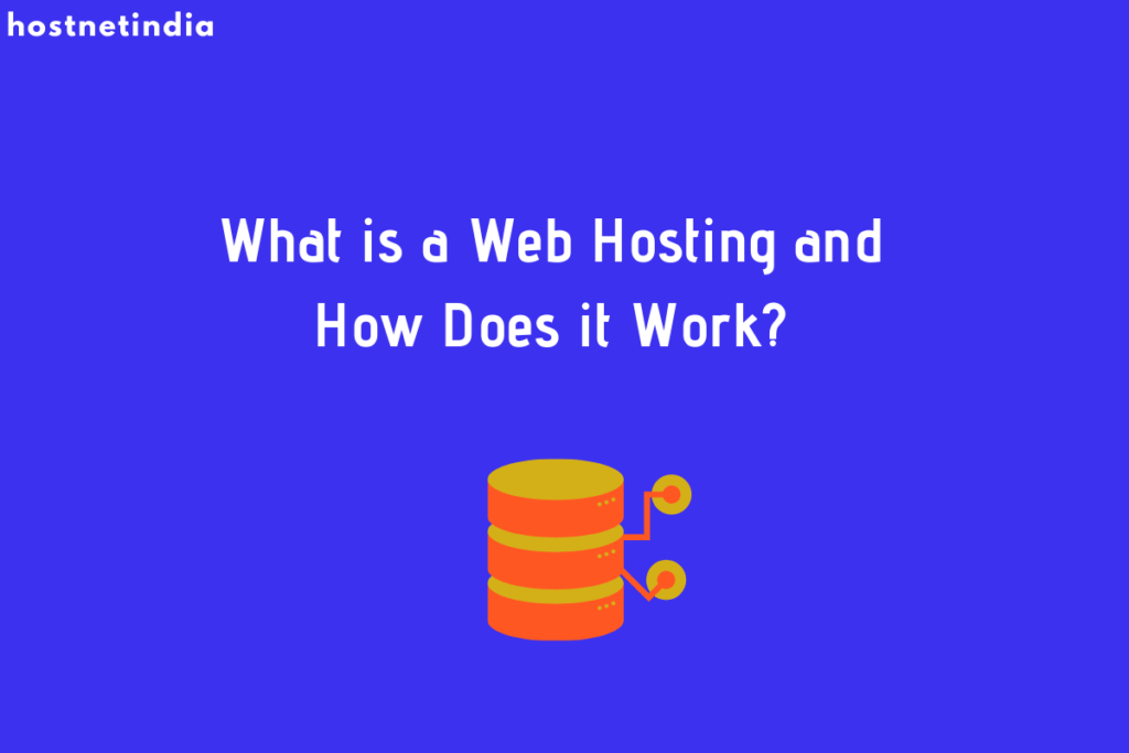 What is a Web Hosting and How Does it Work?