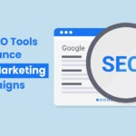 Best SEO Tools to Enhance your Marketing Campaigns