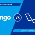 Laravel Or Django : 5 Comparative Points to Choose